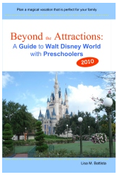 "Three Clever Tips From the Book ""Beyond the Attractions: A Guide to Walt Disney World with Preschoolers"" by Lisa Battista"