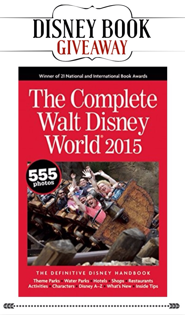 The Complete Walt Disney World 2015: The Definitive Disney Handbook Giveaway