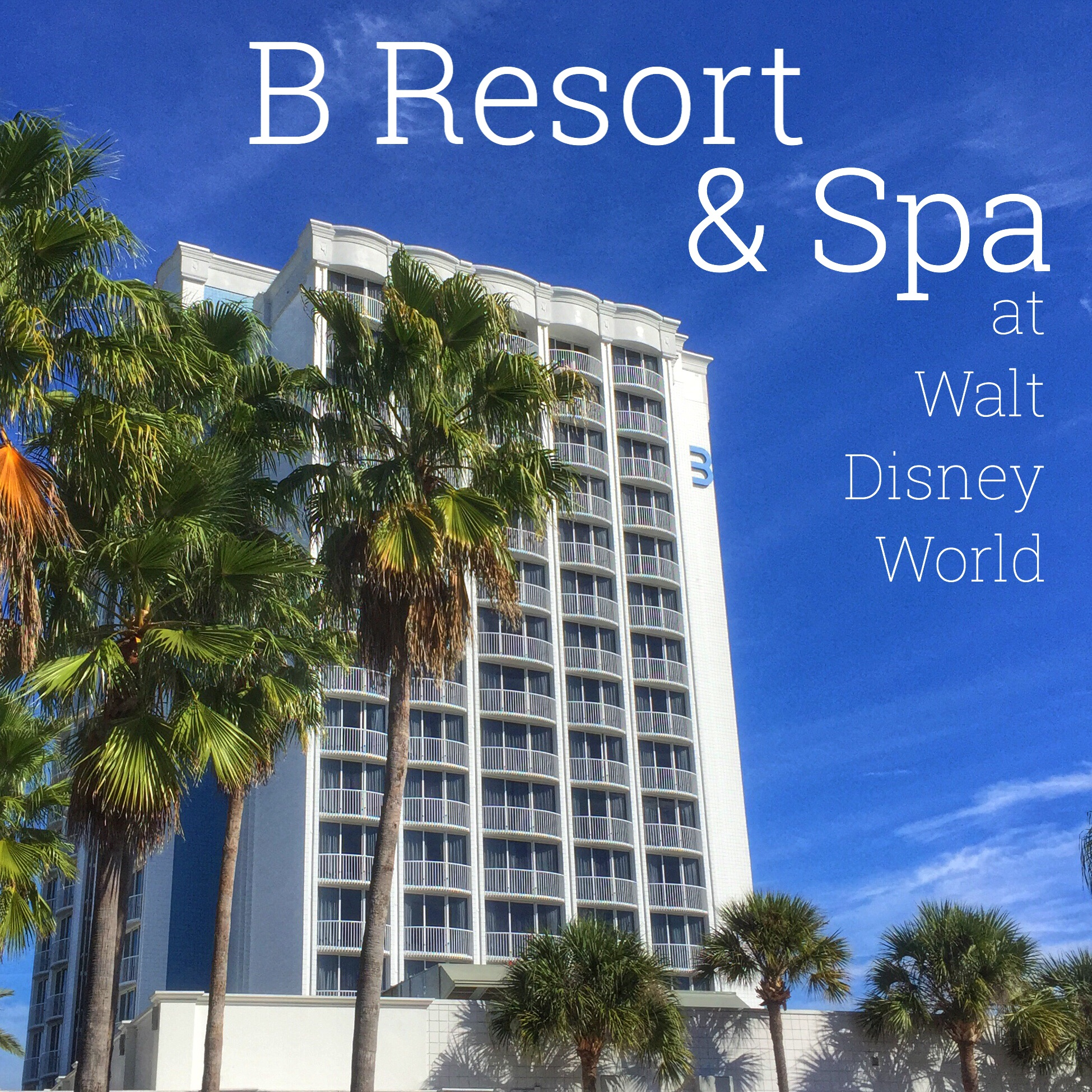 B Resort And Spa At Walt Disney World